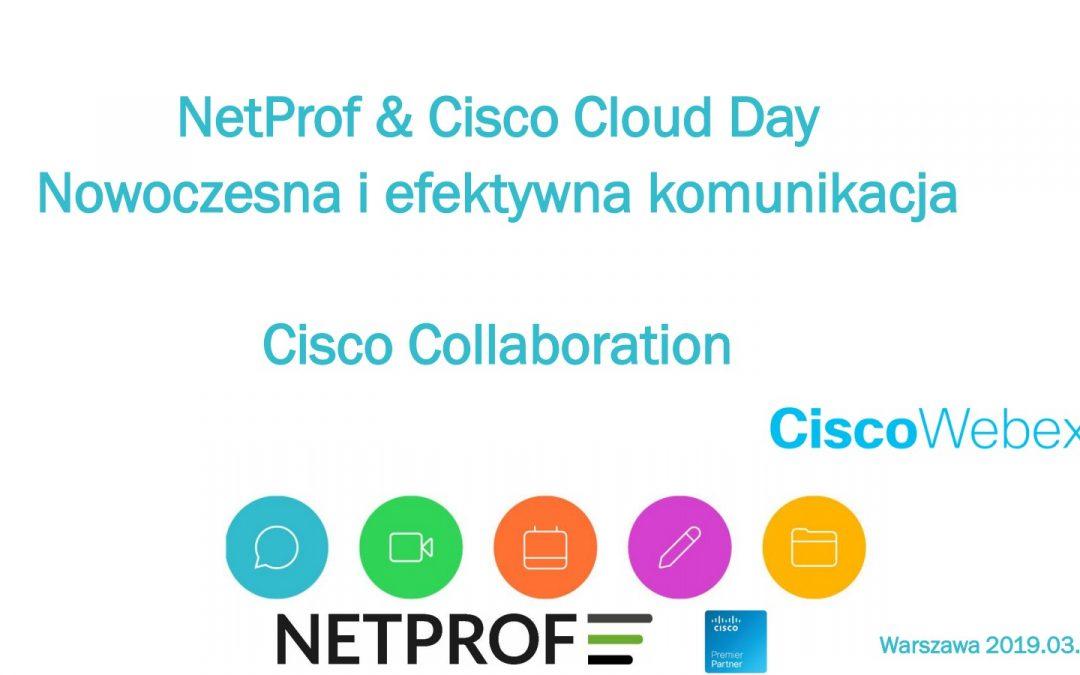 Nowoczesna i efektywna komunikacja – Cisco Collaboration – CiscoWebex – NetProf & Cisco Cloud Day