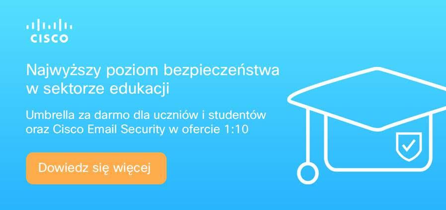 Najwyższy poziom bezpieczeństwa w sektorze edukacji | Cisco Umbrella & Email Security
