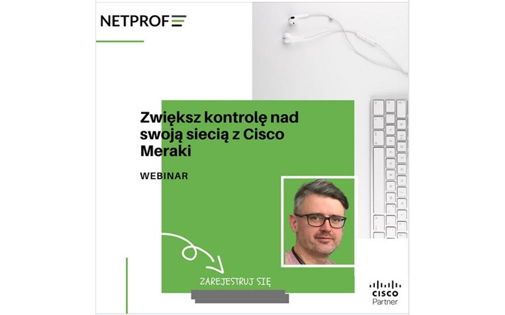 Zwiększ kontrolę nad swoją siecią z Cisco Meraki – bezpłatny webinar – 24 kwietnia (pt.) w godz. 12.00-12.45